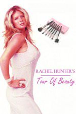 Rachel Hunter's Tour Of Beauty: Season 1