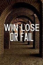 Win Lose Or Fail: Season 1