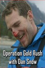 Operation Gold Rush With Dan Snow: Season 1