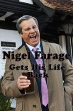 Nigel Farage Gets His Life Back