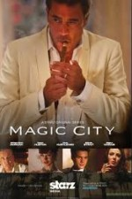 Magic City: Season 1