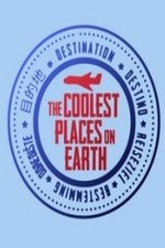 The Coolest Places On Earth: Season 1