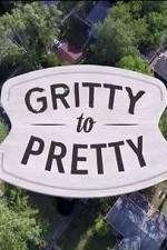 Gritty To Pretty: Season 1