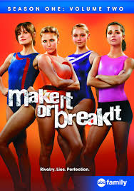 Make It Or Break It: Season 1