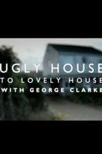 Ugly House To Lovely House With George Clarke: Season 1