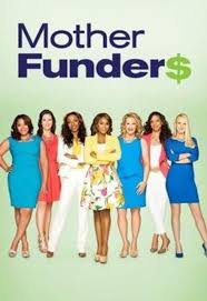 Mother Funders: Season 1