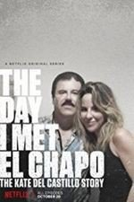 The Day I Met El Chapo: The Kate Del Castillo Story: Season 1