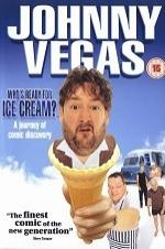 Johnny Vegas: Who's Ready For Ice Cream?