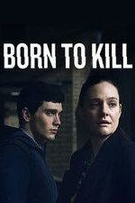 Born To Kill: Season 1