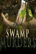 Swamp Murders: Season 1