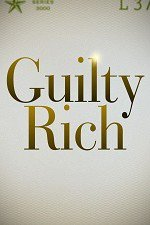 Guilty Rich: Season 1