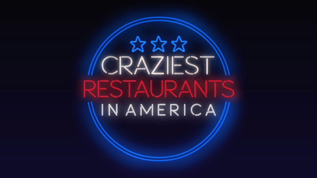 Craziest Restaurants In America: Season 1