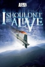 I Shouldn't Be Alive: Season 3