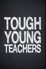 Tough Young Teachers: Season 1