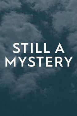 Still A Mystery: Season 2