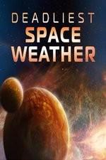 Deadliest Space Weather: Season 1