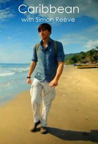 Caribbean With Simon Reeve: Season 1