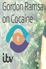 Gordon Ramsay On Cocaine: Season 1