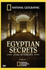 National Geographic - Egyptian Secrets Of The Afterlife