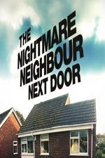 The Nightmare Neighbour Next Door: Season 3
