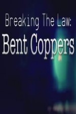 Breaking The Law: Bent Coppers: Season 1