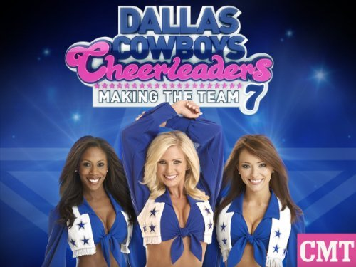 Dallas Cowboys Cheerleaders: Making The Team: Season 10