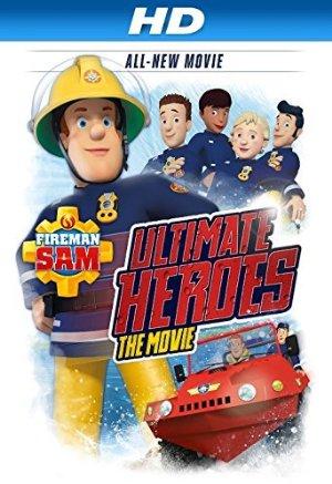Fireman Sam: Ultimate Heroes - The Movie