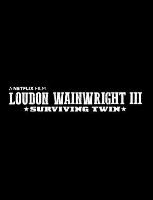Loudon Wainwright Iii: Surviving Twin