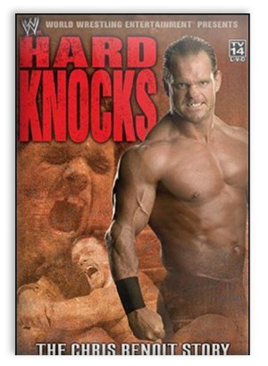 Hard Knocks: The Chris Benoit Story