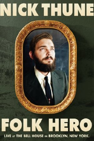 Nick Thune: Folk Hero