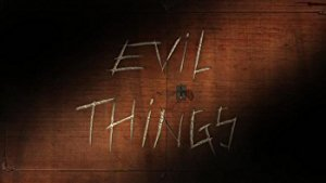 Evil Things: Season 1