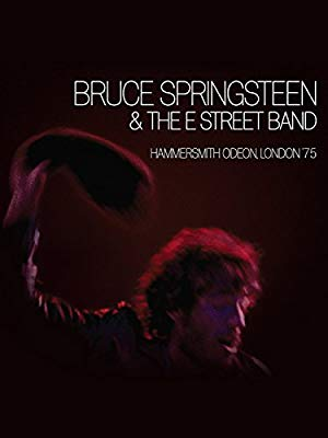 Bruce Springsteen And The E Street Band: Hammersmith Odeon, London '75