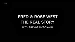 Fred & Rose West The Real Story With Trevor Mcdonald