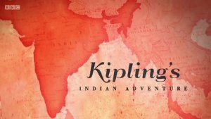 Kipling's Indian Adventure
