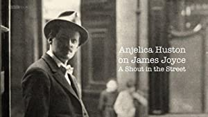 Anjelica Huston On James Joyce: A Shout In The Street
