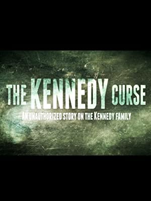 The Kennedy Curse: An Unauthorized Story On The Kennedys