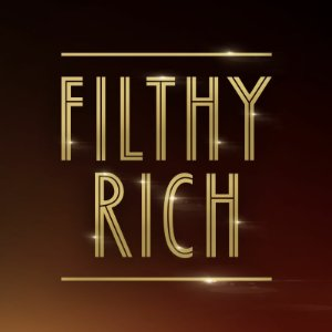 Filthy Rich: Season 1