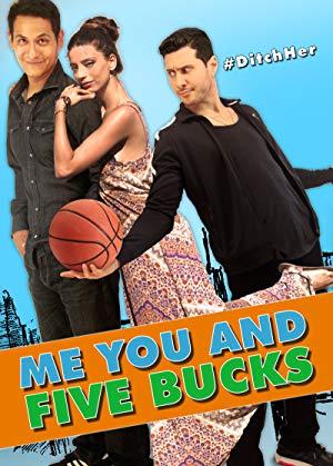 Me You And Five Bucks 2016