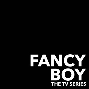 Fancy Boy: Season 1