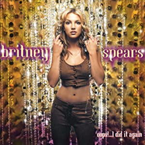 Britney Spears: Oops!...i Did It Again