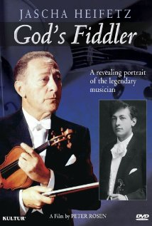 God's Fiddler: Jascha Heifetz