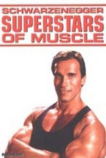 Superstars Of Muscle – Schwarzenegger