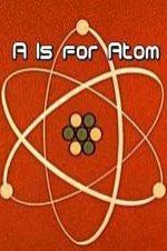 A Is For Atom