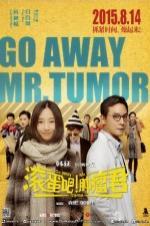 Go Away Mr Tumor