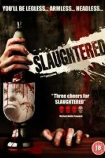 Slaughtered (2010)