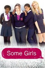 Some Girls: Season 1