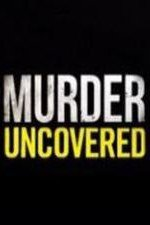 Murder Uncovered: Season 1