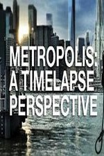 Metropolis: A Time Lapse Perspective