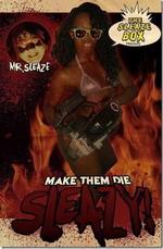 Make Them Die Sleazy!