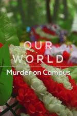 Our World: Murder On Campus